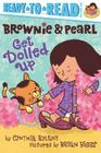Brownie & Pearl Get Dolled Up: Ready-to-Read Pre-Level 1 Cover Image