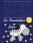 Letter Tracing for Preschoolers Zebra: Letter a tracing sheet - abc letter tracing - letter tracing worksheets - tracing the letter for toddlers - A-z Cover Image