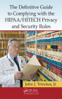 The Definitive Guide to Complying with the HIPAA/HITECH Privacy and Security Rules Cover Image