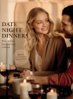 Date Night Dinners: Wine & Dine European Style at Home Cover Image