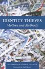 Identity Thieves: Motives and Methods Cover Image
