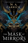 The Mask of Mirrors (Rook & Rose #1) Cover Image