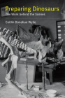 Preparing Dinosaurs: The Work behind the Scenes Cover Image