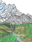 Tangled Up in Alaska: A Woodland Coloring Adventure Cover Image