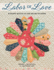 Labor of Love: Scrappy Quilts at the Heart of Home Cover Image