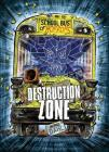 Destruction Zone: A 4D Book (School Bus of Horrors) Cover Image