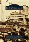 RMS Queen Mary (Images of America (Arcadia Publishing)) Cover Image