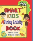 Smart Kids Variety Activity Book Fun Mazes, Sudokus, Word Games and More Ages 6-12: Collection of Game Puzzle for Young Boys and Girls to Learn While Cover Image