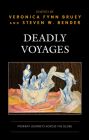 Deadly Voyages: Migrant Journeys across the Globe Cover Image