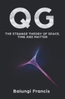 Qg: The strange theory of Space, Time and Matter Cover Image