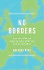 No Borders: The Politics of Immigration Control and Resistance Cover Image