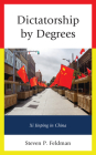 Dictatorship by Degrees: XI Jinping in China Cover Image