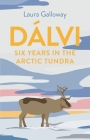 Dálvi: Six Years in the Arctic Tundra Cover Image