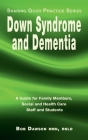 Down Syndrome and Dementia: A Guide for Family Members, Social and Health Care Staff and Students Cover Image