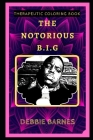 The Notorious B.I.G Therapeutic Coloring Book: Fun, Easy, and Relaxing Coloring Pages for Everyone Cover Image