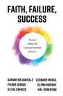 Faith, Failure, Success: Stories Along the Entrepreneurial Journey Cover Image