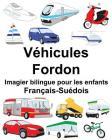 Français-Suédois Véhicules/Fordon Imagier bilingue pour les enfants Cover Image