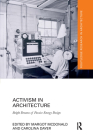 Activism in Architecture: Bright Dreams of Passive Energy Design (Routledge Research in Architecture) Cover Image