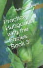 Practice Hungarian with the Fairies: Book 3 Cover Image