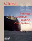 China: The New Creative Power in Architecture Cover Image