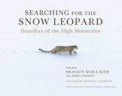Searching for the Snow Leopard: Guardian of the High Mountains Cover Image