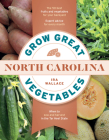 Grow Great Vegetables in North Carolina (Grow Great Vegetables State-By-State) Cover Image