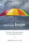 Intrinsic Hope: Living Courageously in Troubled Times Cover Image