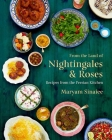 From the Land of Nightingales and Roses: Recipes from the Persian Kitchen Cover Image