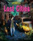 Lost Cities (Scary Places) Cover Image