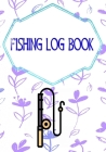 Fishing Log Ffxiv: Fly Fishing Logbook Cover Matte Size 7x10 INCHES - Idea - Time # All 110 Pages Good Prints. Cover Image