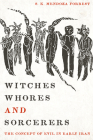 Witches, Whores, and Sorcerers: The Concept of Evil in Early Iran Cover Image