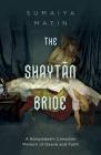 The Shaytan Bride: A Bangladeshi Canadian Memoir of Desire and Faith Cover Image