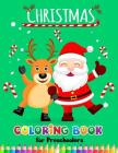 Christmas Coloring books for Preschoolers: Merry Christmas Coloring Book for Children, boy, girls, kids Ages 2-4,3-5,4-8 Cover Image