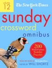 The New York Times Sunday Crossword Omnibus Volume 12: 200 World-Famous Sunday Puzzles from the Pages of The New York Times Cover Image