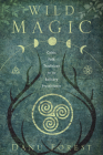 Wild Magic: Celtic Folk Traditions for the Solitary Practitioner Cover Image