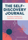 The Self-Discovery Journal: 52 Weeks of Reflection, Inspiration, and Growth Cover Image
