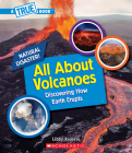 All About Volcanoes (A True Book: Natural Disasters) (Library Edition) (A True Book (Relaunch)) Cover Image