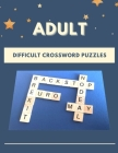 Adult Difficult Crossword Puzzles: Word Fill In Puzzles Large Print, Day To Day Crossword Calendar, Brain Workouts Variety Puzzles, Brain Games Crossw Cover Image