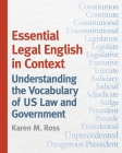 Essential Legal English in Context: Understanding the Vocabulary of Us Law and Government Cover Image