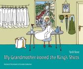 My Grandmother Ironed the King's Shirts Cover Image
