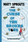 Matt Sprouts and the Curse of Ten Broken Toes Cover Image
