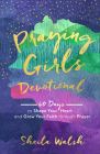 Praying Girls Devotional: 60 Days to Shape Your Heart and Grow Your Faith Through Prayer Cover Image