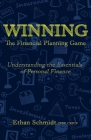 WINNING The Financial Planning Game: Understanding the Essentials of Personal Finance Cover Image