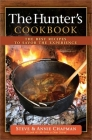 The Hunter's Cookbook: The Best Recipes to Savor the Experience Cover Image