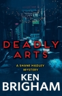 Deadly Arts: A Shane Hadley Mystery Cover Image