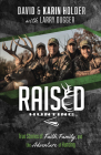 Raised Hunting(tm): True Stories of Faith, Family, and the Adventure of Hunting Cover Image