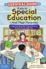 The Survival Guide for Kids in Special Education (And Their Parents): Understanding What Special Ed Is & How It Can Help You Cover Image