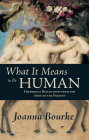 What It Means to Be Human: Historical Reflections from the 1800s to the Present Cover Image