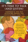 It's Time to Talk (and Listen): How to Have Constructive Conversations about Race, Class, Sexuality, Ability & Gender in a Polarized World Cover Image