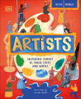 Artists: Inspiring tales of the world's most creative minds (DK Explorers) Cover Image